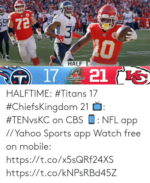 CBS: HALFTIME:  #Titans 17 #ChiefsKingdom 21  📺: #TENvsKC on CBS 📱: NFL app // Yahoo Sports app Watch free on mobile: https://t.co/x5sQRf24XS https://t.co/kNPsRBd45Z