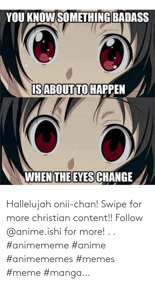 anime: Hallelujah onii-chan! Swipe for more christian content!! Follow @anime.ishi for more! . . #animememe #anime #animememes #memes #meme #manga…