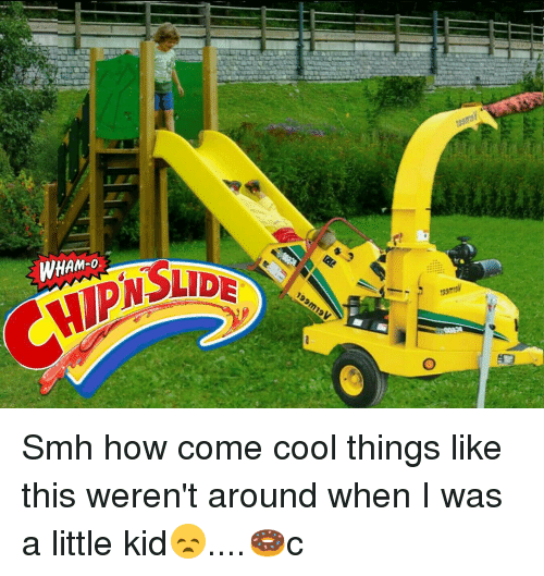 Memes, Smh, and Cool: HAM-0.  199' Smh how come cool things like this weren't around when I was a little kid😞....🍩c