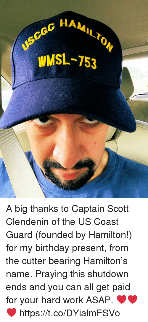 bearing: HAMILT  WMSL-753 A big thanks to Captain Scott Clendenin of the US Coast Guard (founded by Hamilton!) for my birthday present, from the cutter bearing Hamilton's name. Praying this shutdown ends and you can all get paid for your hard work ASAP.  ❤️❤️❤️ https://t.co/DYialmFSVo
