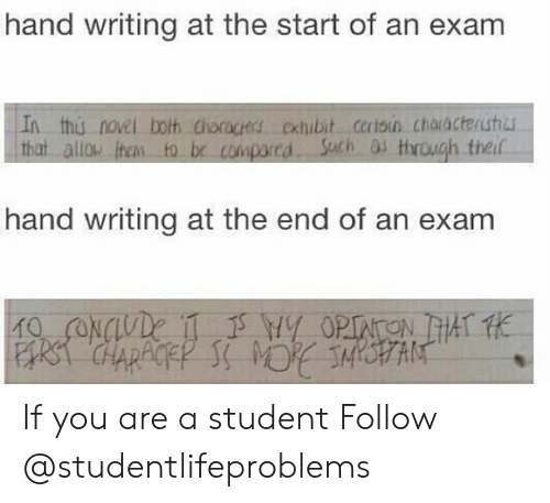 Theif: hand writing at the start of an exam  In this novel both choracers oxubit certsin chaacteuhi  that allo ihen to br comparcd Sach as trough theif  hand writing at the end of an exam If you are a student Follow @studentlifeproblems​