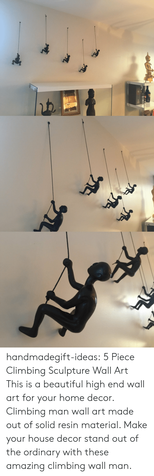 Wall Art: handmadegift-ideas:    5 Piece Climbing Sculpture Wall Art      This is a beautiful high end wall art for your home decor. Climbing man wall art made out of solid resin material. Make your house decor stand out of the ordinary with these amazing climbing wall man.