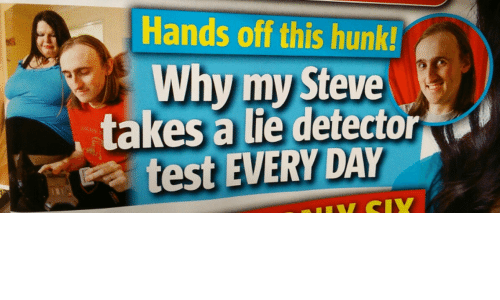 lie detector: Hands off this hunk!  Why my Steve  takes a lie detector  test  EVERY DAY