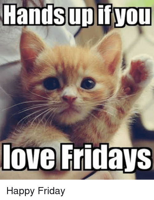 [Image: handsupifyou-love-fridays-happy-friday-29052008.png]