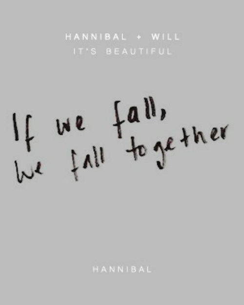 Hannibal: HANNIBAL WILL  IT'S BEAUTIFUL  fal,  fall  We  e ther  to  HANNIBAL
