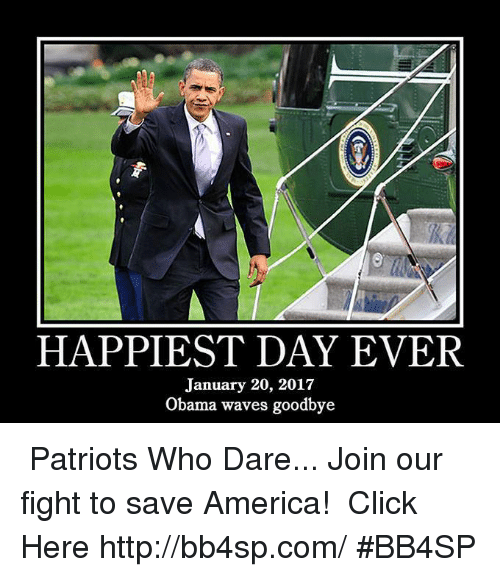happiest day ever january 20 2017 obama waves goodbye %E2%98%85%E2%98%85%E2%98%85 7080898 happiest day ever january 20 2017 obama waves goodbye patriots who