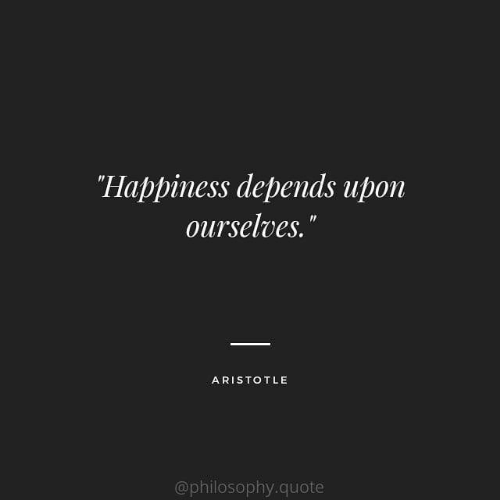 """Philosophy: """"Happiness depends upon  ourselves.""""  ARISTOTLE  @philosophy.quote"""