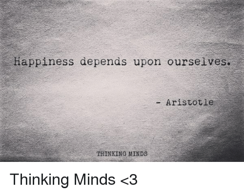 Happiness Depends On Ourselves Aristotle Quote: 25+ Best Memes About Aristotle