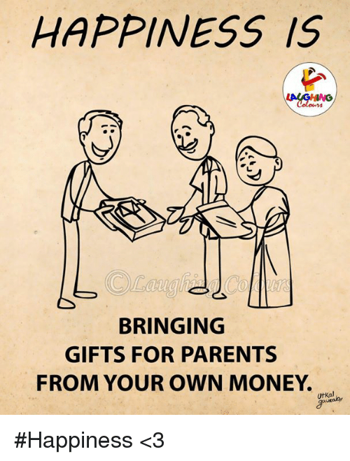 Money, Parents, and Happiness: HAPPINESS IS  au  BRINGING  GIFTS FOR PARENTS  FROM YOUR OWN MONEY.  UtKal #Happiness <3