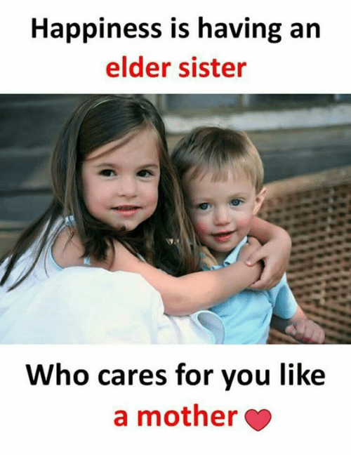 Memes, Happiness, and 🤖: Happiness is having an  elder sister  Who cares for you like  a mother