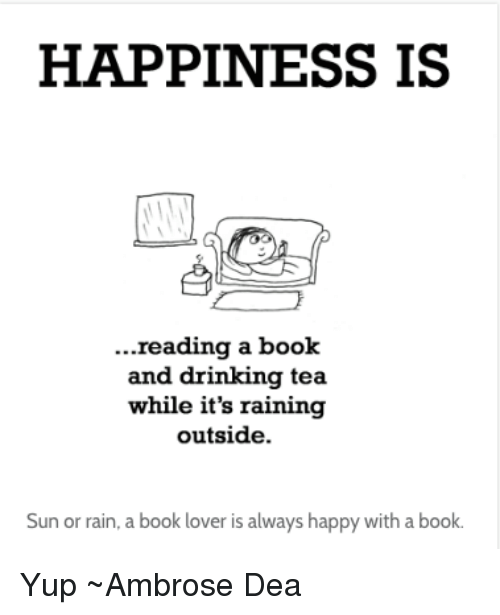 happiness is reading a book and drinking tea while its 5503869 happiness is reading a book and drinking tea while it's raining