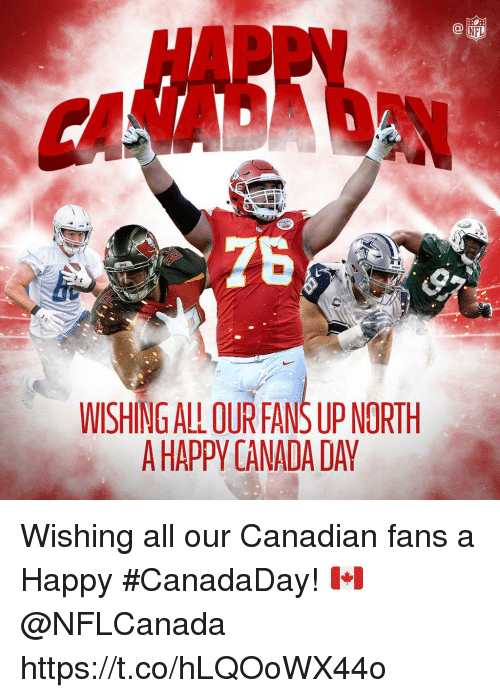 Memes, Nfl, and Canada: HAPPV  NFL  7  WISHING ALL OUR FANS UP NORTH  A HAPPY CANADA DAY Wishing all our Canadian fans a Happy #CanadaDay! 🇨🇦  @NFLCanada https://t.co/hLQOoWX44o