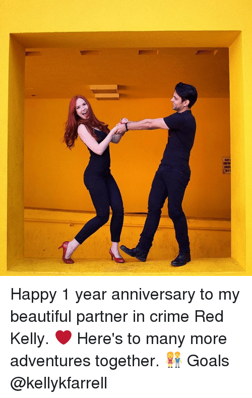 Beautiful, Crime, and Goals: Happy 1 year anniversary to my beautiful partner in crime Red Kelly. ❤️ Here's to many more adventures together. 👫 Goals @kellykfarrell