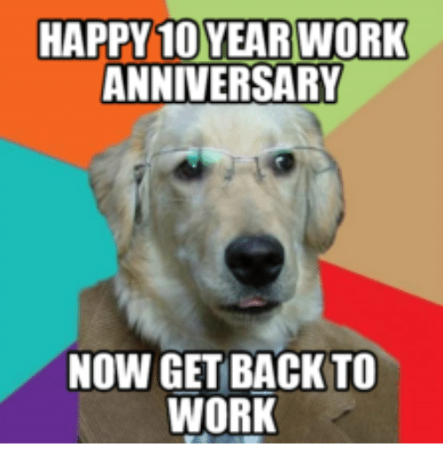 Best memes about year work anniversary