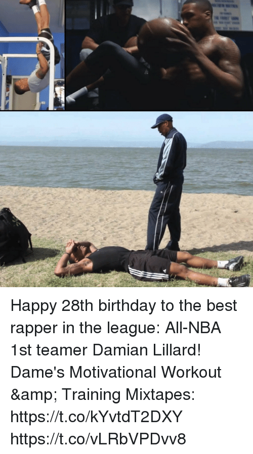 Birthday, Memes, and Mixtapes: Happy 28th birthday to the best rapper in the league: All-NBA 1st teamer Damian Lillard!  Dame's Motivational Workout & Training Mixtapes: https://t.co/kYvtdT2DXY https://t.co/vLRbVPDvv8