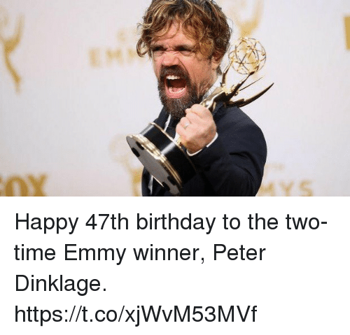 Birthday, Happy, and Peter Dinklage: Happy 47th birthday to the two-time Emmy winner, Peter Dinklage. https://t.co/xjWvM53MVf