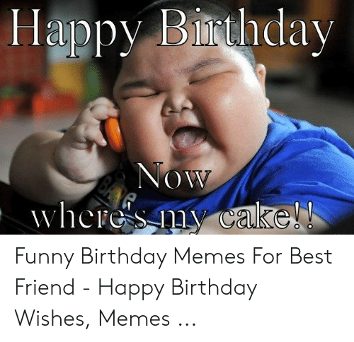 happy biithday funny birthday memes for best friend happy