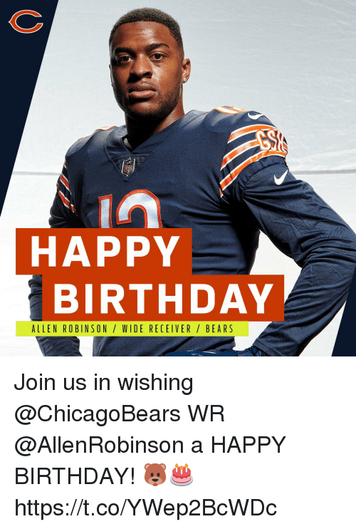 receiver: HAPPY  BIRTHDAY  ALLEN ROBINSON/ WIDE RECEIVER/ BEA RS Join us in wishing @ChicagoBears WR @AllenRobinson a HAPPY BIRTHDAY! 🐻🎂 https://t.co/YWep2BcWDc