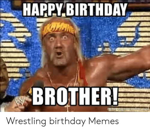 25+ Best Memes About Happy Birthday and Wrestling | Happy ... |Happy Birthday Wrestling Memes
