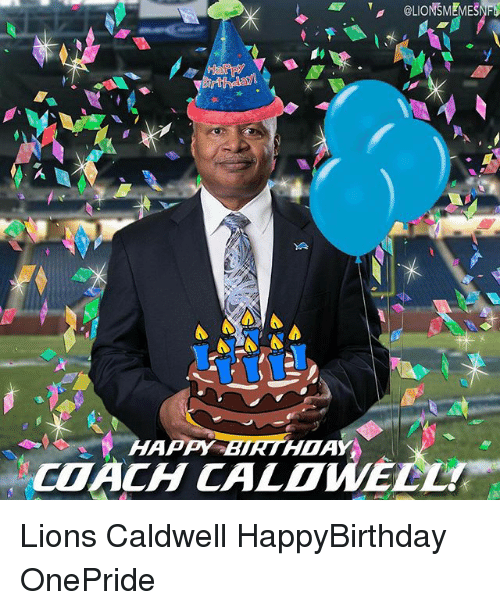 happy birthday coach caldwe lions caldwell happybirthday onepride 790023 🔥 25 best memes about birthday, detroit lions, and happy