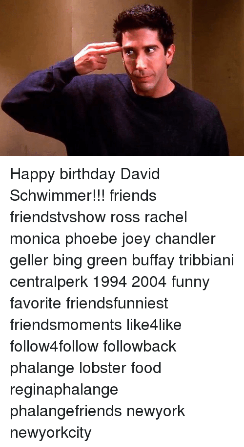 Funny David Schwimmer Memes of 2016 on SIZZLE   Birthday