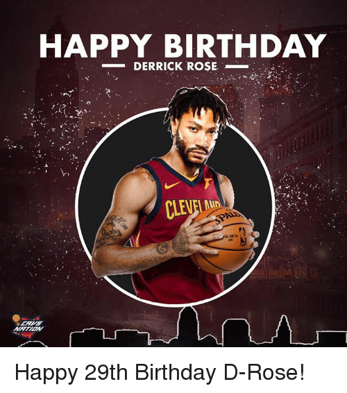 Birthday, Derrick Rose, and Nba: HAPPY BIRTHDAY  -DERRICK ROSE.  CLEVEL Happy 29th Birthday D-Rose!
