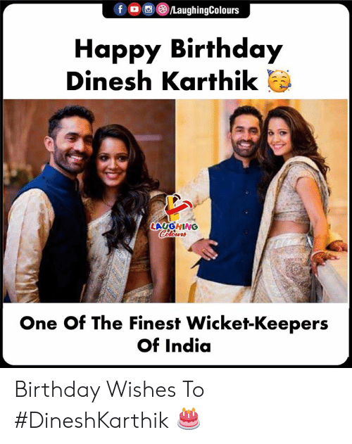 birthday wishes: Happy Birthday  Dinesh Karthik  LAUGHING  One Of The Finest Wicket-Keepers  Of India Birthday Wishes To #DineshKarthik 🎂