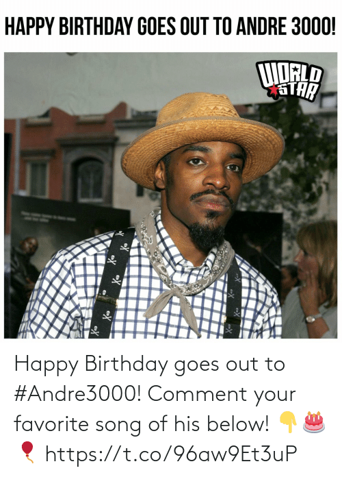 Happy Birthday: Happy Birthday goes out to #Andre3000! Comment your favorite song of his below! 👇🎂🎈 https://t.co/96aw9Et3uP