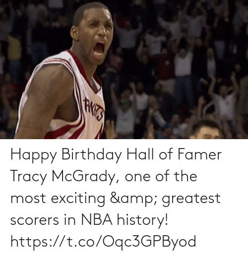 Happy Birthday: Happy Birthday Hall of Famer Tracy McGrady, one of the most exciting & greatest scorers in NBA history!   https://t.co/Oqc3GPByod