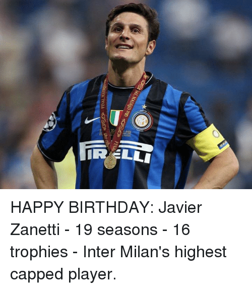 interent: HAPPY BIRTHDAY: Javier Zanetti  - 19 seasons - 16 trophies - Inter Milan's highest capped player.