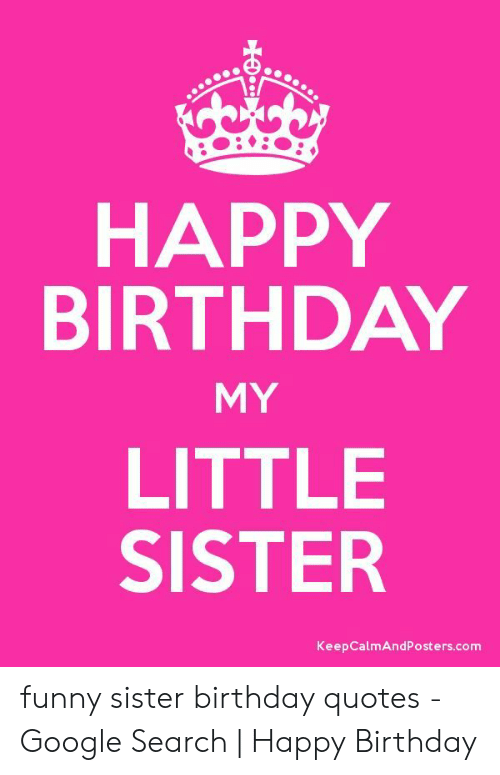25 Best Memes About Funny Sister Birthday Funny Sister