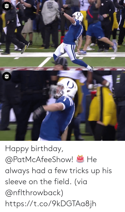 Birthday: Happy birthday, @PatMcAfeeShow! 🎂  He always had a few tricks up his sleeve on the field. (via @nflthrowback) https://t.co/9kDGTAa8jh
