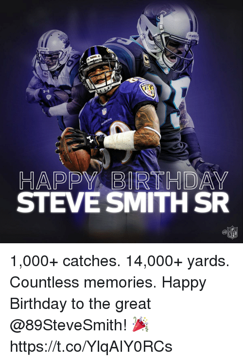 Steve Smith: HAPPY BIRTHDAY  STEVE SMITH SR  NFL 1,000+ catches. 14,000+ yards. Countless memories.  Happy Birthday to the great @89SteveSmith! 🎉 https://t.co/YlqAIY0RCs