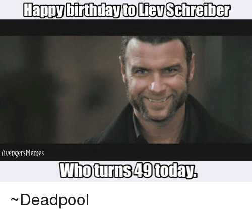 happy birthday t lie schreiber avengers memes who turns 49 4272485 happy birthday t lie schreiber avengers memes who turns 49 today