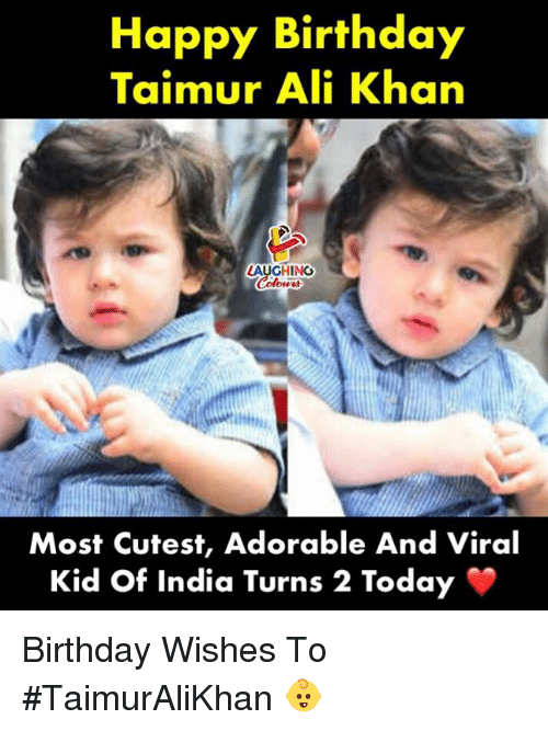 birthday wishes: Happy Birthday  Taimur Ali Khan  LAUGHINO  Colours  Most Cutest, Adorable And Viral  Kid Of India Turns 2 Today Birthday Wishes To #TaimurAliKhan 👶
