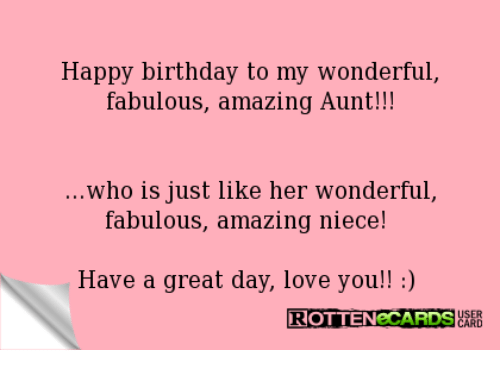 Birthday, Love, and Happy Birthday: Happy birthday to my wonderful  fabulous, amazing Aunt!!!  who is just like her wonderful,  fabulous, amazing niece!  Have a great day, love you!!  ROTTENeCARDS