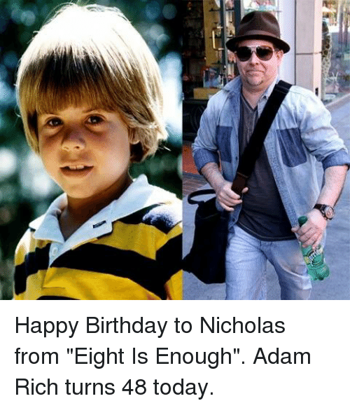 Happy Birthday To Nicholas From Eight Is Enough Adam Rich