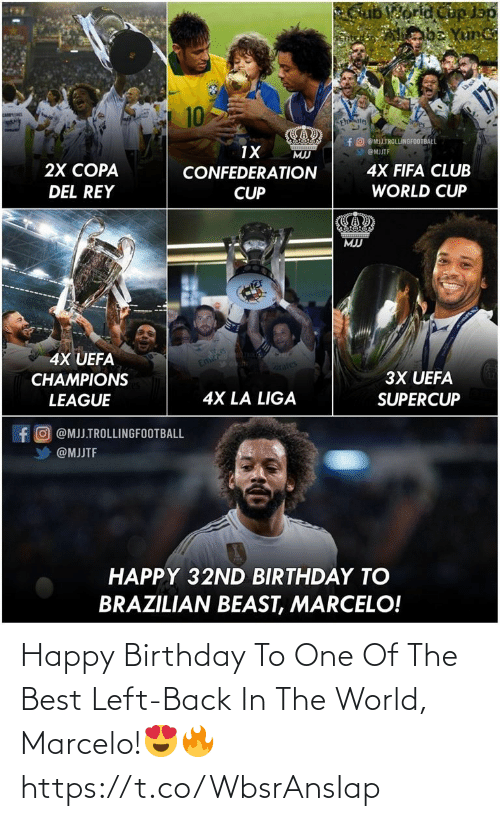 Happy Birthday: Happy Birthday To One Of The Best Left-Back In The World, Marcelo!😍🔥 https://t.co/WbsrAnsIap