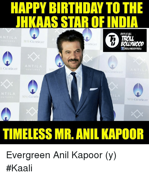 anil kapoor: HAPPY BIRTHDAY TO THE  UHKAAS STAR OFINDIA  OFFICIAL  TROLL  AN TILA  MAS CLEARSIGHT  BOLLWOOD  EARSIGHT  AN TILA  IS CLEARSIGHT  YMAS  CLEARS car  MAS CLEARS  MAS CLEARSIGHT  TIMELESS MR. ANIL KAPOOR Evergreen Anil Kapoor (y)  #Kaali