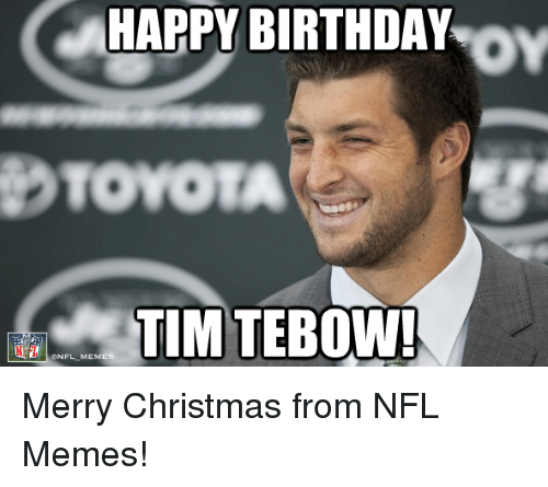 Birthday, Christmas, and Memes: HAPPY BIRTHDAY  TOYOTA  TIM TEBO  ONFL MEMES Merry Christmas from NFL Memes!