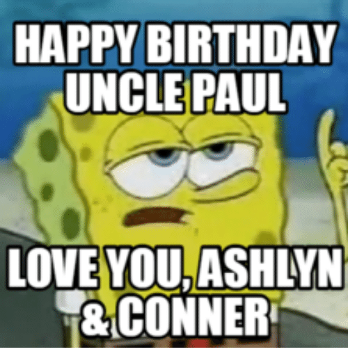 Funny Birthday Meme For Uncle : Funny paul memes of on sizzle you know who