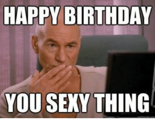 you sexy thing: HAPPY BIRTHDAY  YOU SEXY THING