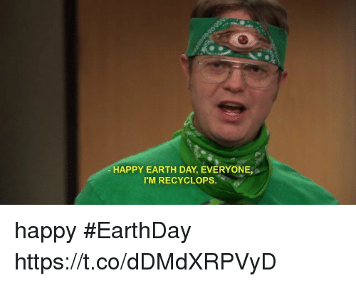 Happy Earth Day: HAPPY EARTH DAY, EVERYONE,  I MIRECYCLOPS happy #EarthDay https://t.co/dDMdXRPVyD
