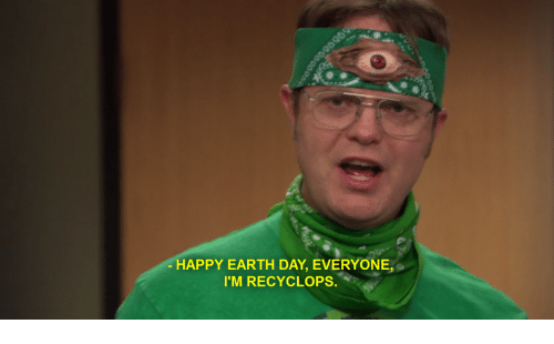 Happy Earth Day: HAPPY EARTH DAY, EVERYONE,  I'M RECYCLOPS.