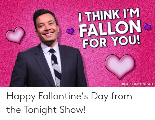 tonight show: Happy Fallontine's Day from the Tonight Show!