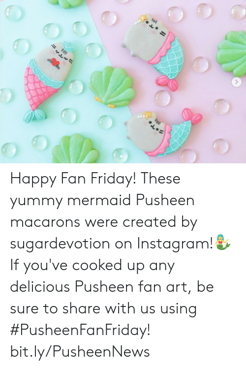 mermaid: Happy Fan Friday! These yummy mermaid Pusheen macarons were created by sugardevotion on Instagram!🧜♀️If you've cooked up any delicious Pusheen fan art, be sure to share with us using #PusheenFanFriday! bit.ly/PusheenNews