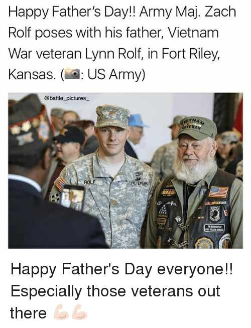 Fathers Day, Memes, and Army: Happy Father's Day!! Army Maj. Zach  Rolf poses with his father, Vietnam  War veteran Lynn Rolf, in Fort Riley,  Kansas. O: US Army)  @battle pictures  TN. Happy Father's Day everyone!! Especially those veterans out there 💪🏻💪🏻
