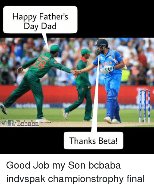 aba: Happy Fathers  Day Dad  aba  Thanks Beta! Good Job my Son bcbaba indvspak championstrophy final