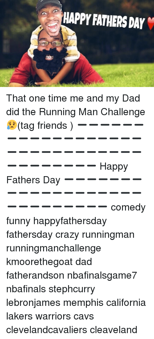 running-man-challenge: HAPPY FATHERS DAY That one time me and my Dad did the Running Man Challenge 😥(tag friends ) ➖➖➖➖➖➖➖➖➖➖➖➖➖➖➖➖➖➖➖➖➖➖➖➖➖➖➖➖➖➖➖➖➖➖➖➖➖➖ Happy Fathers Day ➖➖➖➖➖➖➖➖➖➖➖➖➖➖➖➖➖➖➖➖➖➖➖➖➖➖➖➖ comedy funny happyfathersday fathersday crazy runningman runningmanchallenge kmoorethegoat dad fatherandson nbafinalsgame7 nbafinals stephcurry lebronjames memphis california lakers warriors cavs clevelandcavaliers cleaveland