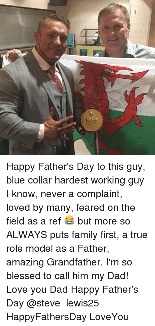 So Blessed: Happy Father's Day to this guy, blue collar hardest working guy I know, never a complaint, loved by many, feared on the field as a ref 😂 but more so ALWAYS puts family first, a true role model as a Father, amazing Grandfather, I'm so blessed to call him my Dad! Love you Dad Happy Father's Day @steve_lewis25 HappyFathersDay LoveYou